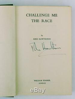 Challenge Me the Race Mike Hawthorn Signed by Mike Hawthorn 1st Edition