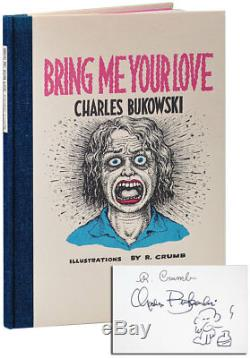 Charles Bukowski & R. Crumb-BRING ME YOUR LOVE (1983)-1ST ED 1/350 SIGNED-FINE/NF