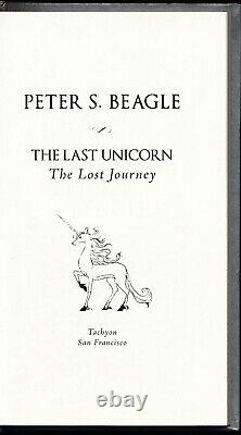 The Last Unicorn the Lost Journey Peter Beagle Signed-Limited 1/250 Tachyon 2018